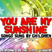 You Are My Sunshine: Songs Sung By Children