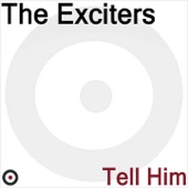 The Exciters - Tell Him artwork