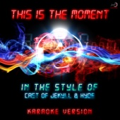 This Is the Moment (In the Style of Cast of Jekyll & Hyde) [Karaoke Version] - Ameritz Countdown Karaoke