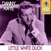 Little White Duck (Remastered) - Single, Danny Kaye