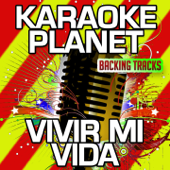 Vivir Mi Vida (Karaoke Version With Background Vocals) [Originally Performed By Marc Anthony]