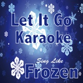 Let It Go (Karaoke Instrumental) [In the Style of Idina Menzel & Frozen]
