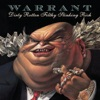 Dirty Rotten Filthy Stinking Rich (Bonus Track Version), Warrant