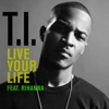 Live Your Life - EP, T.I.