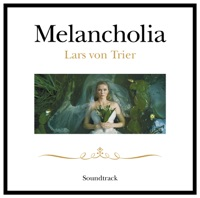 Melancholia - Official Soundtrack