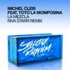 Michel Cleis ft. Toto La... - La Mezcla