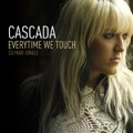 Cascada Everytime We Touch