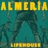 Almeria, Lifehouse