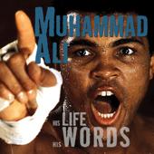 Muhammad Ali: His Life, His Words (Unabridged)