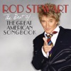 The Best Of... The Great American Songbook, Rod Stewart