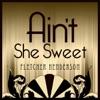 Ain't She Sweet - Fletcher Henderson