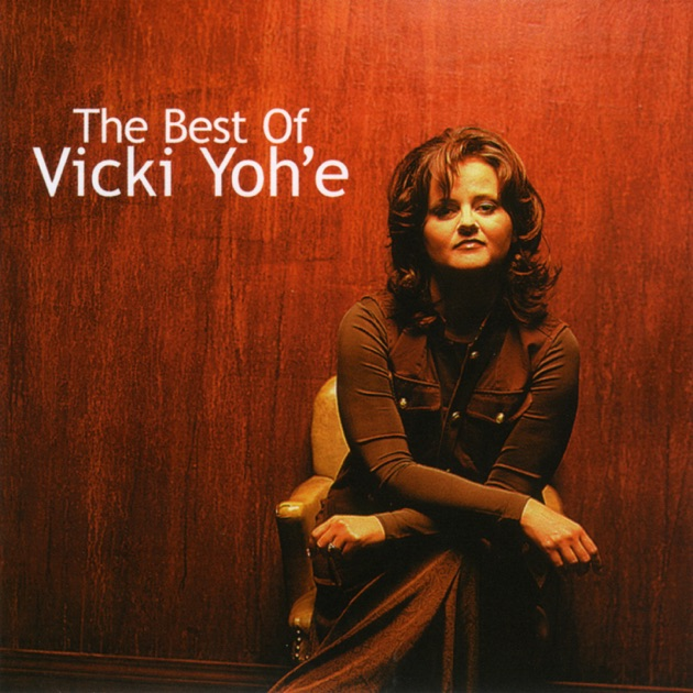 The Best Of Vicki Yoh E By Vicki Yohe On Apple Music