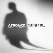 Ten Feet Tall (feat. Wrabel) - Afrojack