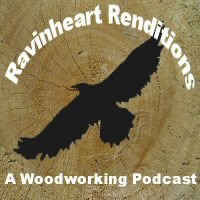 RavinHeartRenditions - A Woodworking Podcast