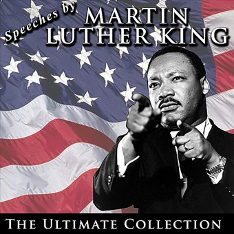 Speeches by Martin Luther King: The Ultimate Collection – Martin Luther King, Jr.