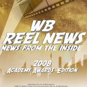WB Reel News Podcast - 2008 Academy Awards(R) Edition