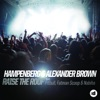 Raise the Roof (feat. Pitbull, Fatman Scoop, & Nabiha) [Remixes] - EP, Hampenberg & Alexander Brown