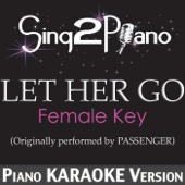 Let Her Go (Female Key) [Originally Performed By Passenger] [Piano Karaoke Version]