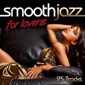 Smooth Jazz for Lovers - 25 Tracks