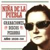 Grabaciones Disco Pizarra: Niña de la Puebla - Año 1930-50