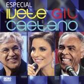 Especial - Ivete, Gil, Caetano (Ao Vivo)