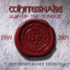 Slip of the Tongue (20th Anniversary Expanded Edition), Whitesnake