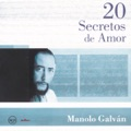 Manolo Galván Te quise, te quiero y te querre