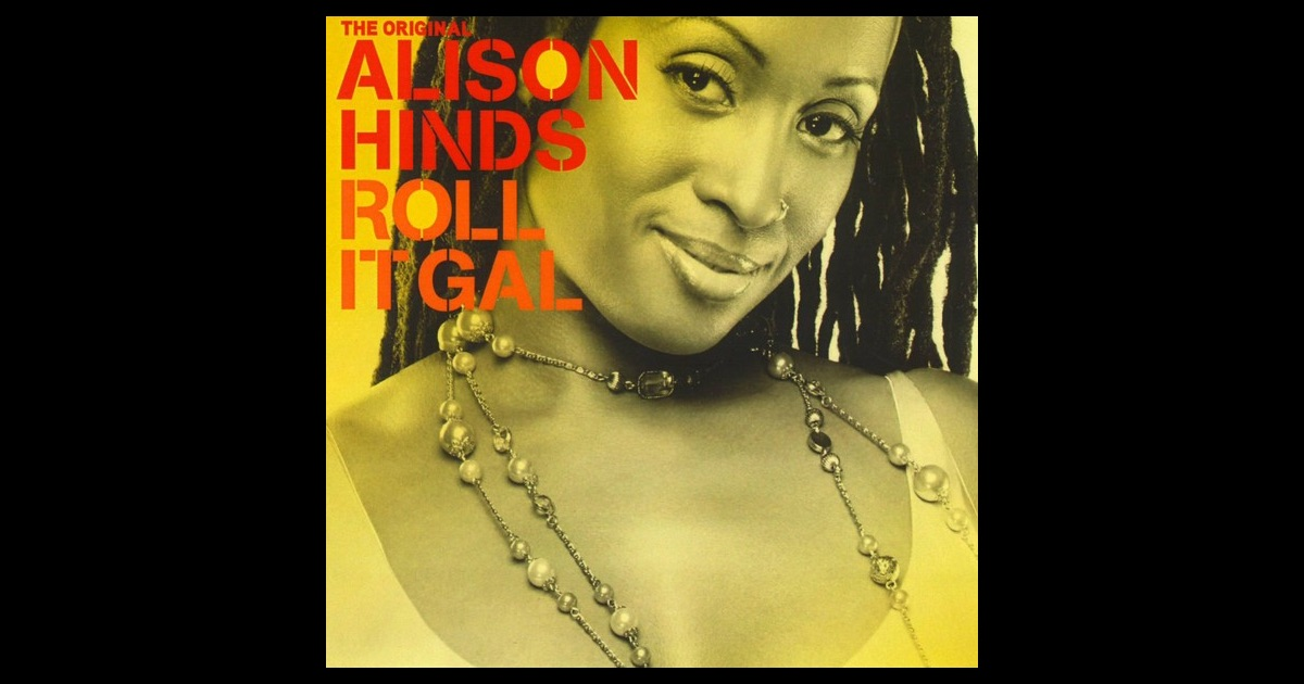 Alison hinds roll it gal album downloads