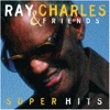 Ray Charles & Friends - Super Hits, Ray Charles