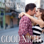 (Kissed You) Good Night