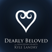 """Dearly Beloved (From """"Kingdom Hearts"""") [2012] [2012]"""