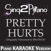 Pretty Hurts (Originally Performed By Beyoncé) [Piano Karaoke Version]