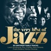 The Very Best of Jazz: 50 Unforgettable Tracks (Remastered), Various Artists
