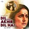 Dil Aakhir Dil Hai - Female