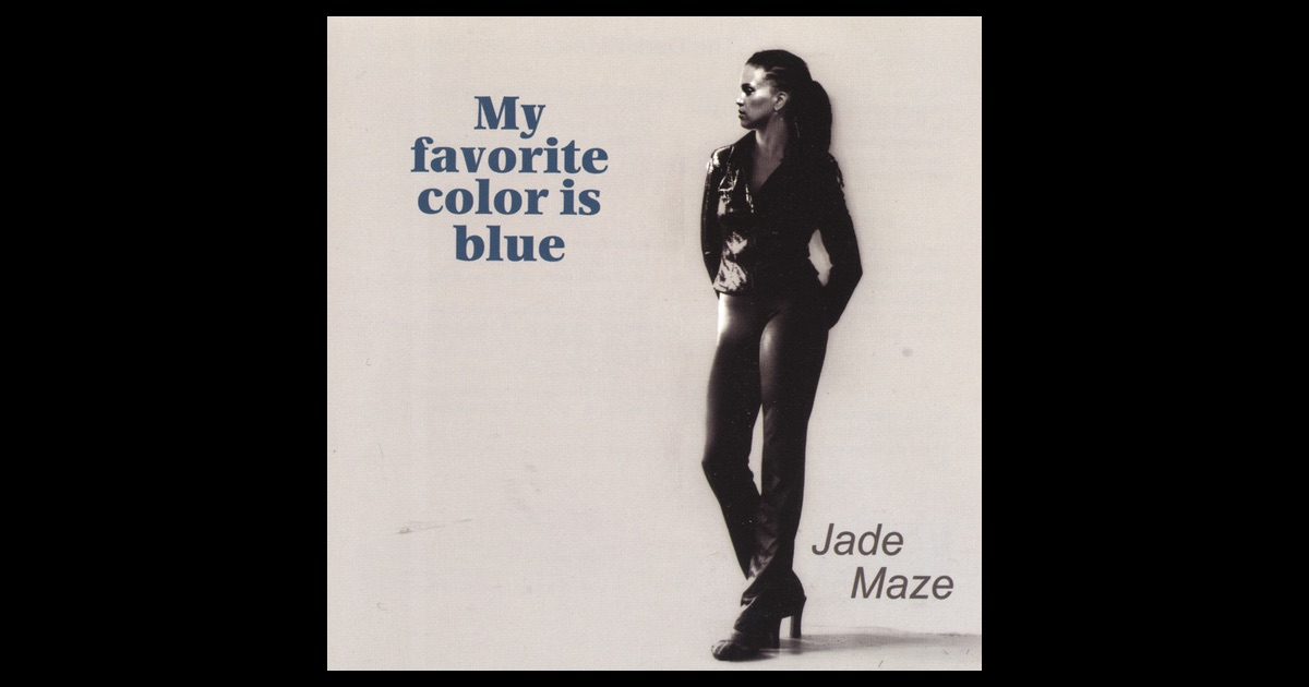 my favorite color is blue by jade maze on apple music. Black Bedroom Furniture Sets. Home Design Ideas