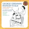 Gershwin: Rhapsody In Blue, Preludes for Piano, Short Story, Violin Piece, Second Rhapsody, For Lily Pons, Sleepless Night, Promenade