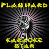[Download] We Work Hard, Play Hard (In the Style of David Guetta, Ne-Yo and Akon) [Karaoke Version] MP3