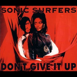 SONIC SURFERS - Don't Give It Up