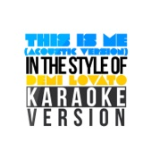 This Is Me (Acoustic Version) [In the Style of Demi Lovato] [Karaoke Version]