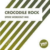 Crocodile Rock (Speed Workout Mix)