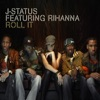 Roll It (feat. Rihanna) - EP, J-Status