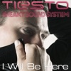 Tiesto & Sneaky Sound Sy... - I Will Be Here