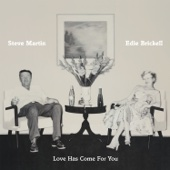 Steve Martin & Edie Brickell - Love Has Come for You  artwork