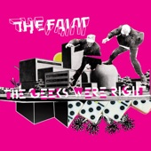 The Geeks Were Right - The Faint