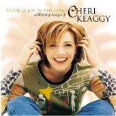 There Is Joy in the Lord - The Worship Songs of Cheri Keaggy