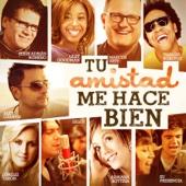 Tu Amistad Me Hace Bien (feat. Marcos Witt, Jesús Adrián Romero, Lilly Goodman, Thalles Roberto, Lorelei Tarón, Deluz, Adriana Bottina & Su Presencia)