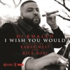 I Wish You Would (feat. Kanye West & Rick Ross) - Single, DJ Khaled
