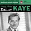 Danny Kaye - Bloop Bleep (Remastered), Danny Kaye