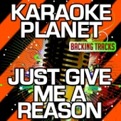 Just Give Me a Reason (Karaoke Version With Background Vocals) [Originally Performed By Pink & Nate Ruess]