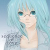 sequence of love / もうそこにはない恋のうた - Single